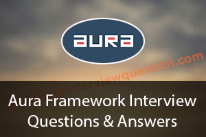 Aura Framework Interview Questions