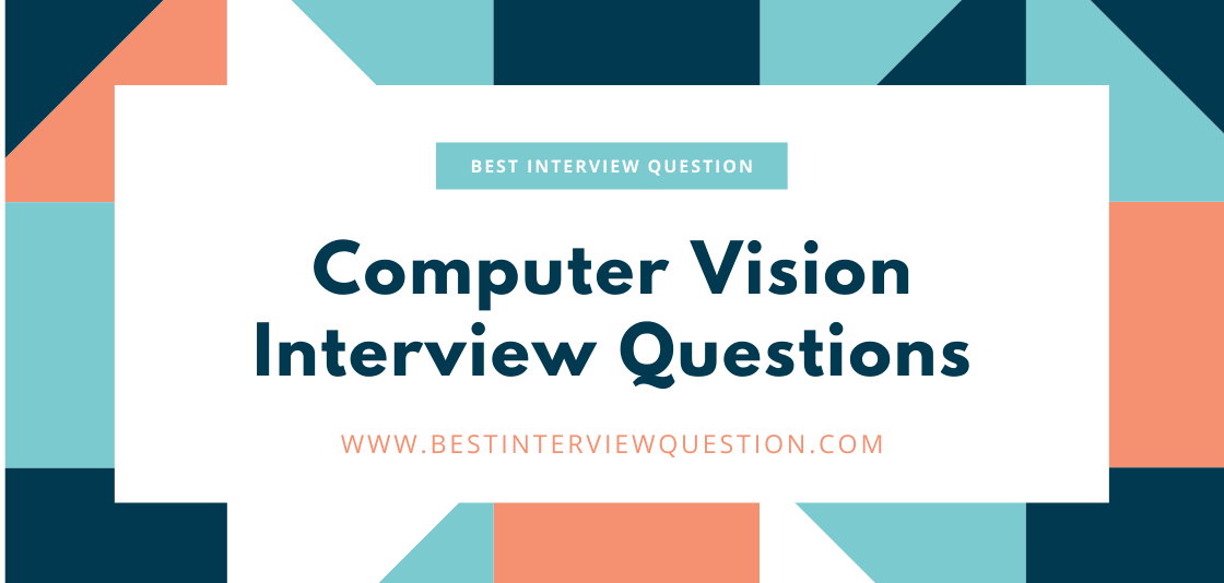 Computer Vision Interview Questions