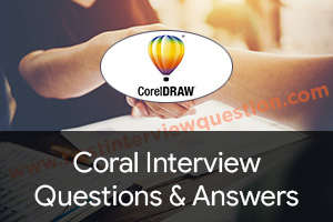 Coral Interview Questions - Coreldraw Interview Questions and