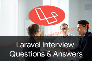Top Laravel Interview Questions and Answers 2019 - Best
