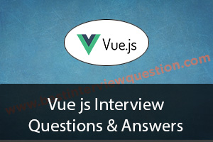 vue js interview questions