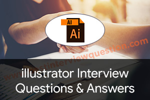 Illustrator Interview Questions