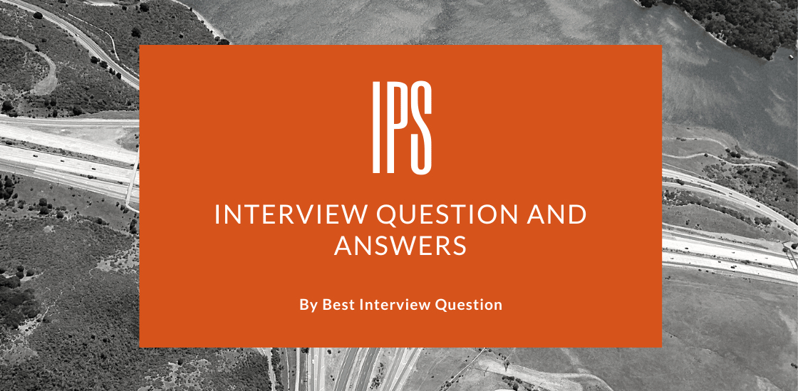 IPS Interview Questions