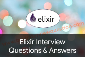 Elixir Interview Questions - Elixir Language Interview Questions and