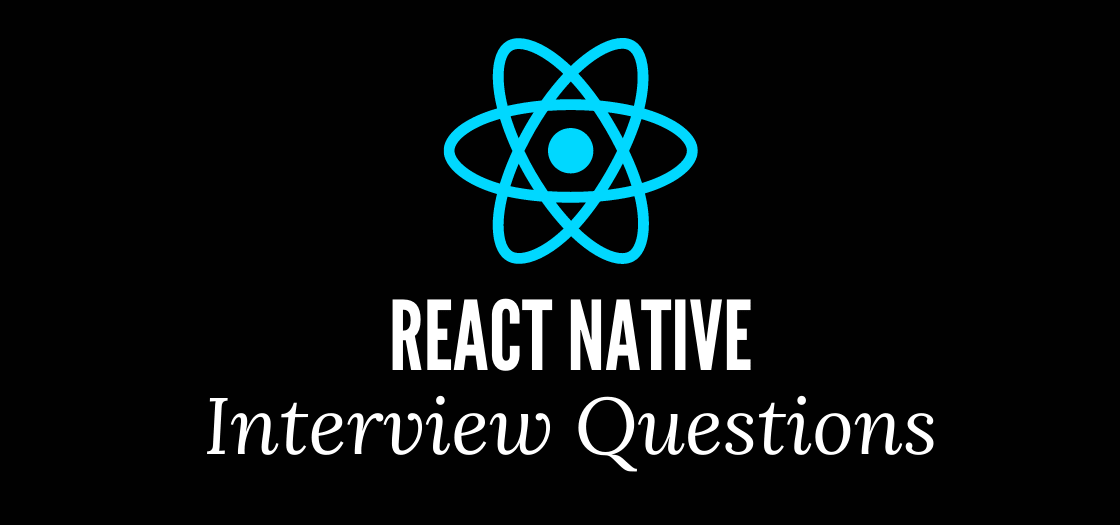 React Native Interview Questions