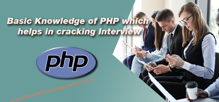 Basic Knowledge of PHP which helps in cracking Interview