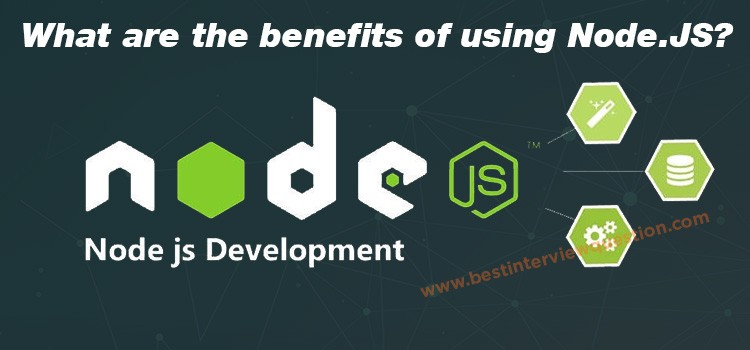What are the benefits of using Node JS