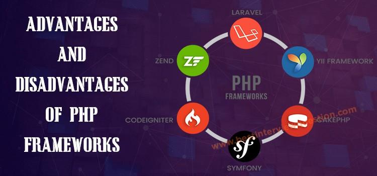 Advantages and Disadvantages of PHP Frameworks