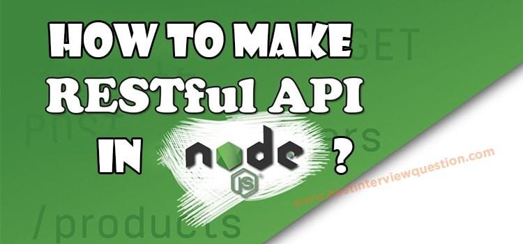 How to Make RESTful API In node.js