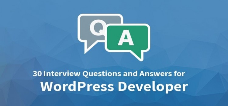 What Are Some Interview Questions For Wordpress Developers