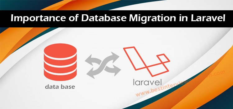 Importance of Database Migration in Laravel