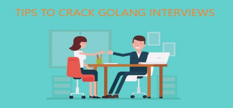 8 Tips and Tricks to crack Go programming Interviews
