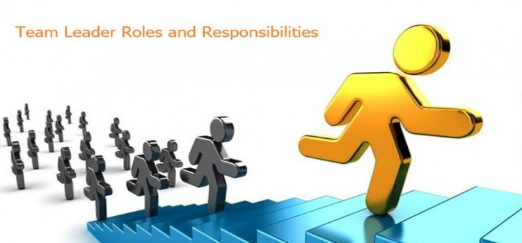 What are the duties and responsibilities of a team leader