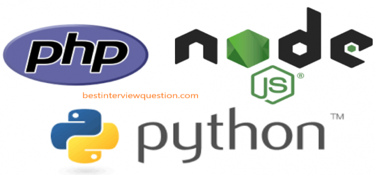 Which Is Better Python Or Node.JS Or PHP