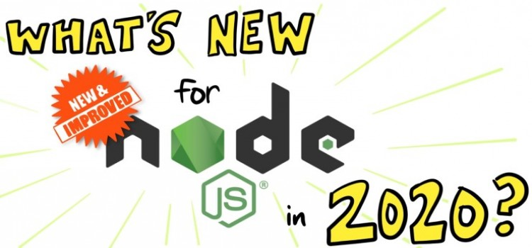 What's New for Node.js in 2020?