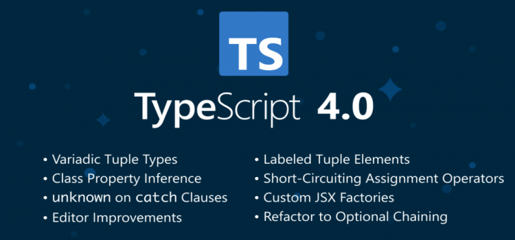 What's New in TypeScript 4.0