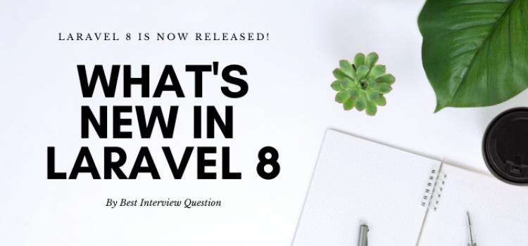 What's New in Laravel 8?
