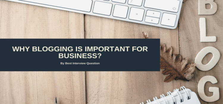 Why blogging is important for business?