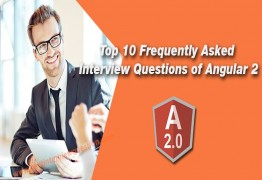 Top 10 Frequently Asked Interview Questions of Angular 2