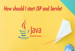 How should I start JSP and Servlet