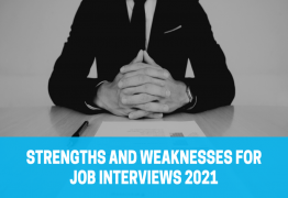 Strengths and Weaknesses for Job interviews 2021
